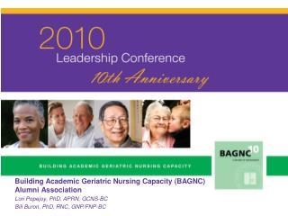 Building Academic Geriatric Nursing Capacity (BAGNC) Alumni Association