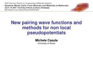 New pairing wave functions and methods for non local pseudopotentials Michele Casula