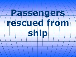 Passengers rescued from ship