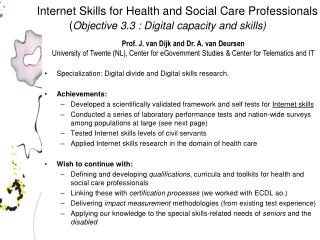 Specialization: Digital divide and Digital skills research. Achievements: