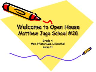 Welcome to Open House Matthew  Jago  School #28