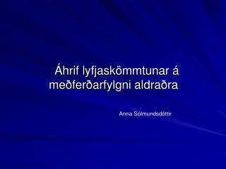 Áhrif lyfjaskömmtunar á meðferðarfylgni aldraðra