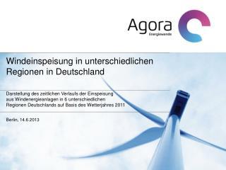 Windeinspeisung in unterschiedlichen  Regionen  in  Deutschland