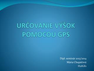 URČOVANIE VÝŠOK POMOCOU GPS