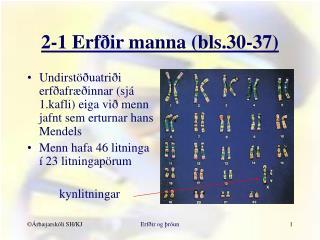 2-1 Erfðir manna (bls.30-37)