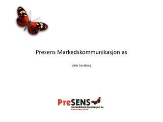 Presens Markedskommunikasjon as Vidar Sandberg