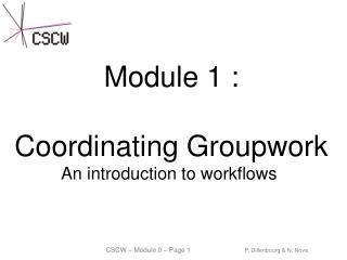 Module 1 : Coordinating Groupwork An introduction to workflows