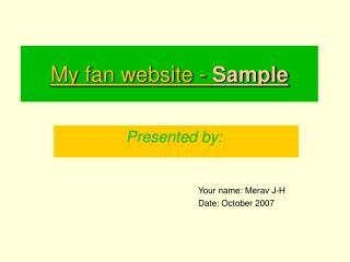 My fan website -  Sample