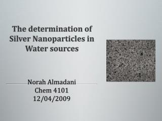 The determination of Silver Nanoparticles in Water sources