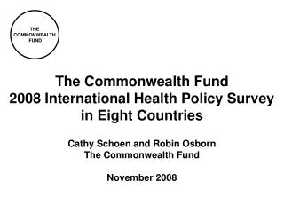 The Commonwealth Fund 2008 International Health Policy Survey in Eight Countries