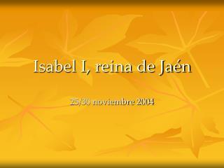 Isabel I, reina de Jaén