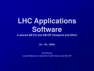 LHC Applications Software A shared  AB/CO and AB/OP Viewpoint and Effort