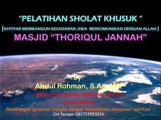 By: Abdul Rohman, S.Ag, MM CERDAS EMOSIONAL SPIRITUAL CENTER  (CES CENTER)