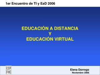 EDUCACI�N A DISTANCIA  Y  EDUCACI�N VIRTUAL
