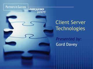 Client Server Technologies