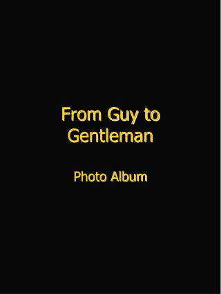 From Guy to Gentleman