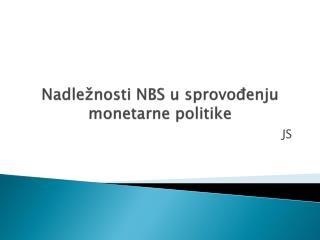 Nadležnosti NBS u sprovođenju monetarne politike