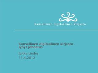 Kansallinen digitaalinen kirjasto - lyhyt johdatus