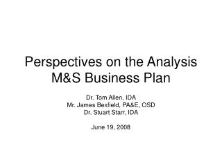Perspectives on the Analysis M&S Business Plan