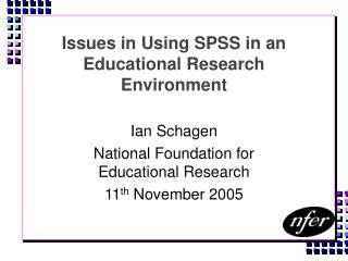 Issues in Using SPSS in an Educational Research Environment