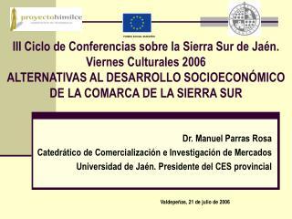 Dr. Manuel Parras Rosa Catedrático de Comercialización e Investigación de Mercados