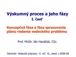 Výskumný proces a jeho fázy I. časť Koncepčná fáza a fáza spracovania