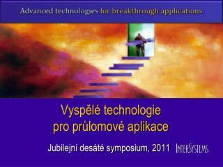 Vyspělé technologie pro průlomové aplikace