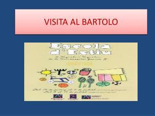 VISITA AL BARTOLO