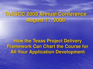 How the Texas Project Delivery Framework Can Chart the Course for All Your Application Development