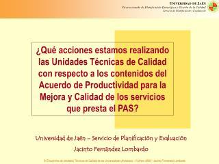 Universidad de Jaén – Servicio de Planificación y Evaluación Jacinto Fernández Lombardo