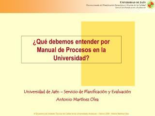 Universidad de Jaén – Servicio de Planificación y Evaluación Antonio Martínez Olea