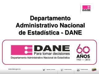 Departamento Administrativo Nacional de Estadística - DANE
