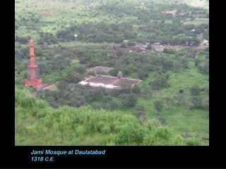 Jami Mosque at Daulatabad 1318  C.E.