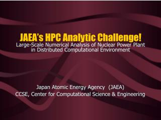 Japan Atomic Energy Agency (JAEA) CCSE, Center for Computational Science & Engineering