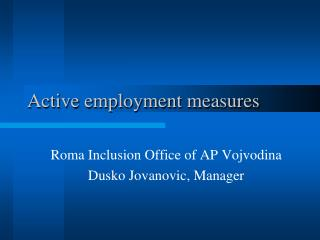 Active employment measures