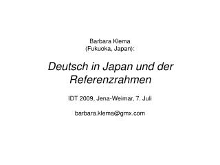 Barbara Klema (Fukuoka, Japan): Deutsch in Japan und der Referenzrahmen