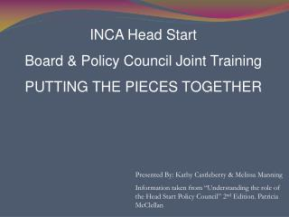 INCA Head Start Board & Policy Council Joint Training PUTTING THE PIECES TOGETHER