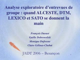 Analyse exploratoire d'entrevues de groupe : quand ALCESTE, DTM, LEXICO et SATO se donnent la main