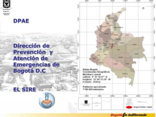 DPAE Dirección de Prevención  y Atención de Emergencias de Bogotá D.C EL SIRE