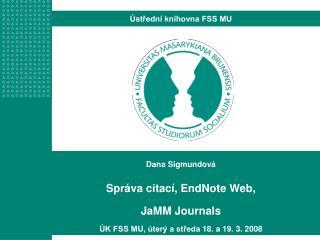 Dana Sigmundov� Spr�va citac�, EndNote Web, JaMM Journals