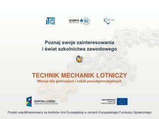 TECHNIK MECHANIK LOTNICZY Wersja dla gimnazjum i szkół ponadgimnazjalnych