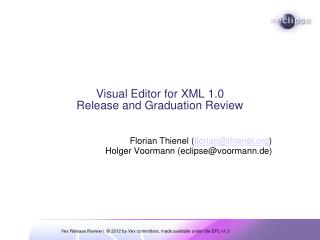 Visual Editor for XML 1.0 Release and Graduation Review
