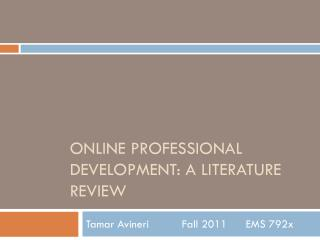 Online Professional development: A Literature Review
