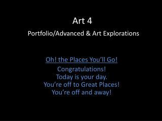 Art 4  Portfolio/Advanced & Art Explorations