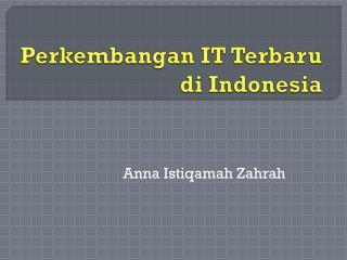 Perkembangan IT Terbaru di Indonesia