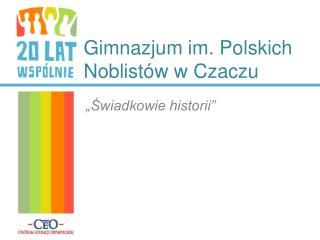 Gimnazjum im. Polskich Noblistów w Czaczu
