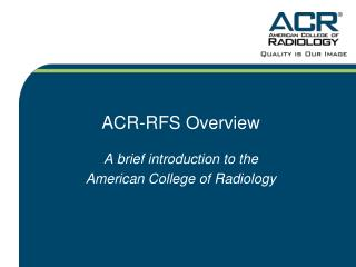 ACR-RFS Overview