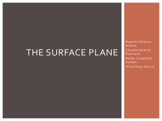 The surface Plane
