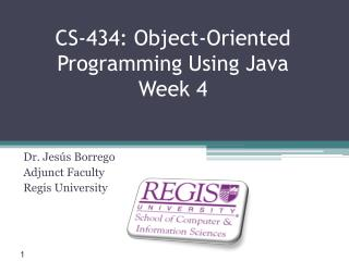 CS-434: Object-Oriented Programming Using Java Week 4