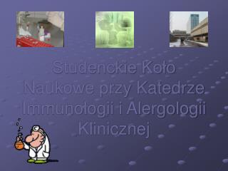 Studenckie Koło Naukowe przy Katedrze Immunologii i Alergologii Klinicznej